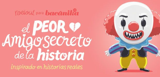 El Peor Amigo Secreto De La Historia Revista Bacanika