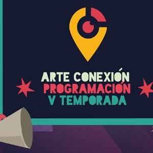 ARTE CONEXIÓN - V TEMPORADA EN ESCENA