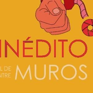 CINÉDITO – FESTIVAL DE CINE ENTRE MUROS